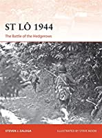 St Lo 1944: The Battle of the Hedgerows (Campaign Series)