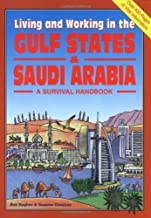 Living & Working in the Gulf States & Saudi Arabia: A Survival Handbook Paperback August 13, 2004