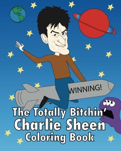 The Totally Bitchin' Charlie Sheen Coloring Book