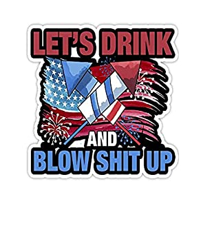 Set of 3-Let s Drink Blow Shit-Up 4th of July Flag Independence Day-3x4 Vinyl Stickers Laptop Decal Water Bottle Sticker