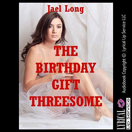 The Birthday Gift Threesome Titelbild