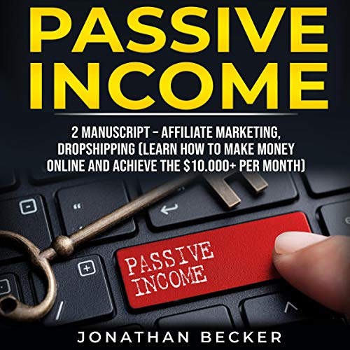 Passive Income: 2 Manuscripts - Affiliate Marketing, Dropshipping audiobook cover art