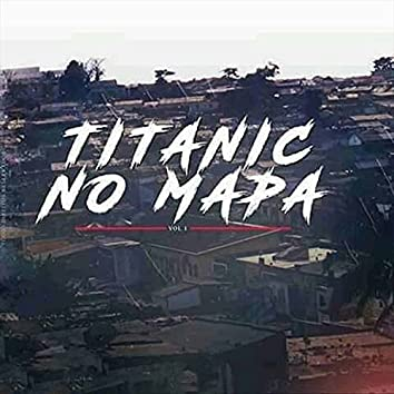 Titanic No Mapa, Vol. 1