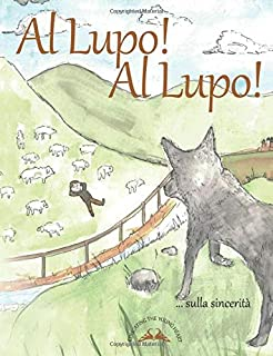 AL LUPO! AL LUPO! (EDUCATING THE YOUNG HEART)
