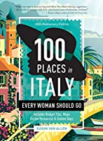 100 Places in Italy Every Woman Should Go - 10th Anniversary Edition