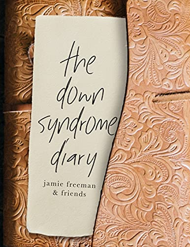 The Down Syndrome Diary: The journey of one little book that will change the world. (The Down Syndrome Diaries)