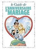 Les Guides en BD - Tome 47 - L'anniversaire de mariage