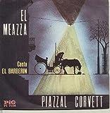 """PI7138 7""""-45 giri"""" El Meazza / Piazzal Corvett VINYL"""