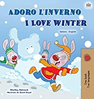 I Love Winter (Italian English Bilingual Book for Kids) (Italian English Bilingual Collection)