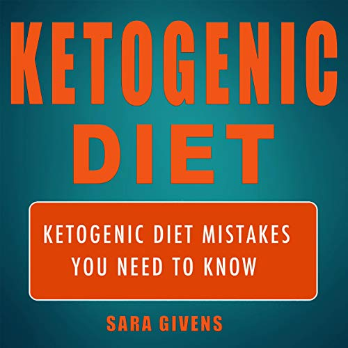 Ketogenic Diet: Ketogenic Diet Mistakes You Need to Know BONUS 30 Day Accelerated Fat Loss Meal Plan! audiobook cover art