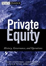 Private Equity: History, Governance, and Operations (Wiley Finance Book 18)