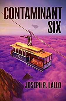 Contaminant Six (Free-Wrench Book 6) by [Joseph Lallo]
