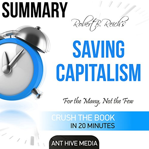 Robert B. Reich's Saving Capitalism: For the Many, Not the Few Summary cover art