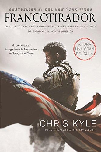 Francotirador (American Sniper - ): La autobiografía del francotirador más letal en la historia de Estados Unidos de América