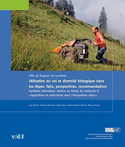 Utilisation du sol et diversite biologique dans les Alpes. Faits, perspectives, recommandations (Nationales Forschungsprogramm 48)