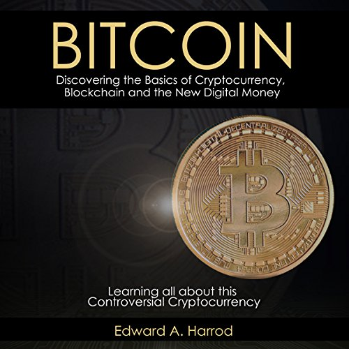 Bitcoin: Discovering the Basics of Cryptocurrency Audiobook By Edward A. Harrod cover art