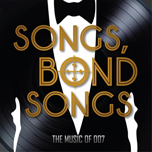 Songs. Bond Songs: The Music of 007