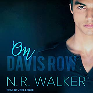 On Davis Row                   By:                                                                                                                                 N.R. Walker                               Narrated by:                                                                                                                                 Joel Leslie                      Length: 11 hrs and 29 mins     25 ratings     Overall 4.8