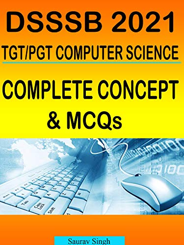 DSSSB TGT PGT Computer Science Book 2021, DSSSB Computer Practice Set, Previous Year Papers (English Edition)