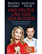 Und erlöse uns von den Blöden: Vom Menschenverstand in hysterischen Zeiten - Der SPIEGEL-Bestseller #1
