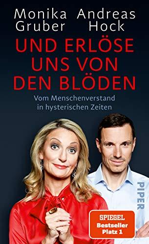 Buchseite und Rezensionen zu 'Und erlöse uns von den Blöden: Vom Menschenverstand in hysterischen Zeiten' von Monika Gruber