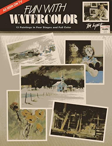 Fun with Watercolor: 13 Paintings in Four Stages and Full Color