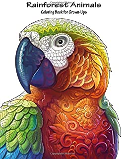 Rainforest Animals Coloring Book for Grown-Ups 1 (Volume 1)