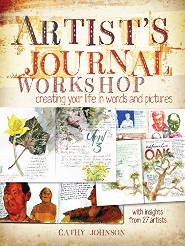 Artist\'s Journal Workshop: Creating Your Life in Words and Pictures (English Edition)