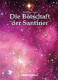 Die Botschaft der Santiner - Martin Fieber