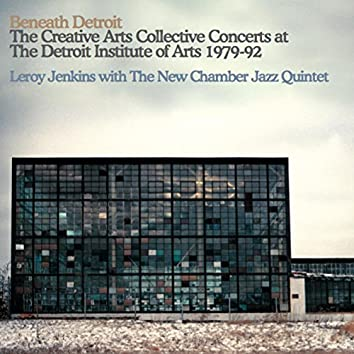 Beneath Detroit : The Creative Arts Collective Concerts At the Detroit Institute of Arts 1979-92 (Set 2)