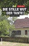 Die stille Wut der Tante: Ein Berlin-Krimi (Sutton Krimi)
