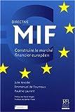 Directive MIF - Construire le marché financier européen