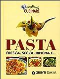 voglia di cucinare pasta. fresca, secca, ripiena e.... ediz. illustrata