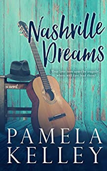 Nashville Dreams by [Pamela M. Kelley]