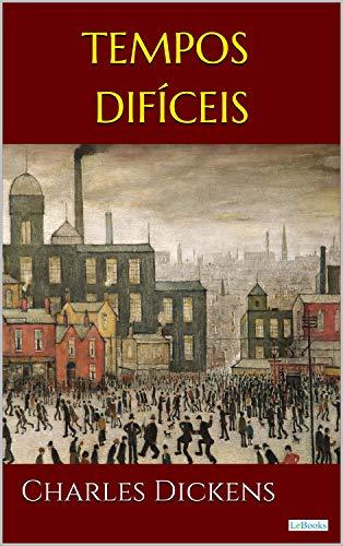 TEMPOS DIFÍCEIS - Dickens