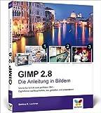 GIMP 2.8: Die Anleitung in Bildern ( 24. Februar 2014 ) -