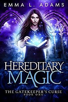 Hereditary Magic (The Gatekeeper's Curse Book 1) by [Emma L. Adams]