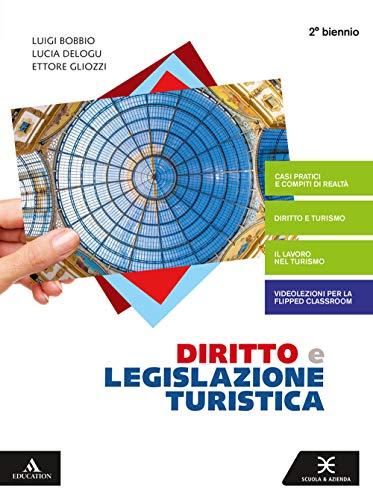 Diritto e legislazione turistica. Volume unico 2°bn ed. 2020. Per gli Ist. tecnici e professionali. Con e-book. Con espansione online