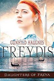 Freydis: An Epic Nordic Novel (Daughters of Freya Book 1)