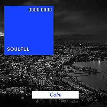 # Soulful Calm