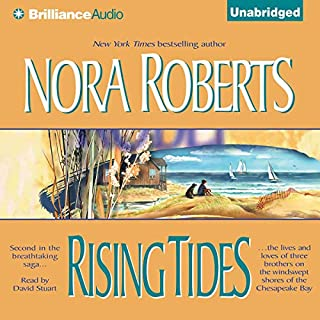 Rising Tides     The Chesapeake Bay Saga, Book 2              Written by:                                                                                                                                 Nora Roberts                               Narrated by:                                                                                                                                 David Stuart                      Length: 10 hrs and 8 mins     9 ratings     Overall 4.6