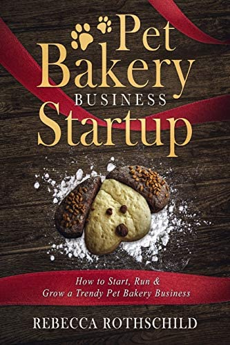 Pet Bakery Business Startup How to Start Run Grow a Trendy Pet Bakery Business product image