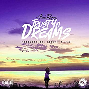 Trust Yo Dreams
