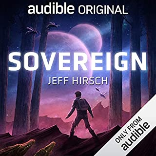 Sovereign                   By:                                                                                                                                 Jeff Hirsch                               Narrated by:                                                                                                                                 Jesse Einstein                      Length: 6 hrs and 3 mins     12,391 ratings     Overall 4.0