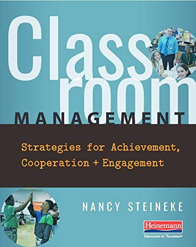 Compare Textbook Prices for Classroom Management: Strategies for Achievement, Cooperation, and Engagement  ISBN 9780325109534 by Steineke, Nancy