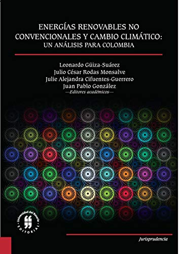 Energías renovables no convencionales y cambio climático: un análisis para Colombia (Spanish Edition)