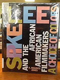 Spike Lee and the African American Filmmakers: A Choice of Colors