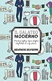 Il Galateo Moderno: Il Manuale più Completo per Imparare ad Applicare le Regole del Bon Ton in Ogni...
