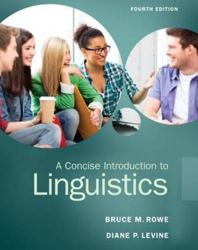 Compare Textbook Prices for A Concise Introduction to Linguistics 4 Edition ISBN 9780133811216 by Rowe, Bruce M,Levine, Diane L