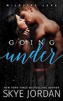 Going Under (Wildfire Lake Book 2) by [Skye Jordan]